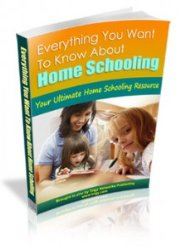 Everything You Want To Know About Homeschooling