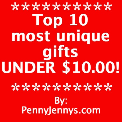 Top 10 most unique gifts under $10.00
